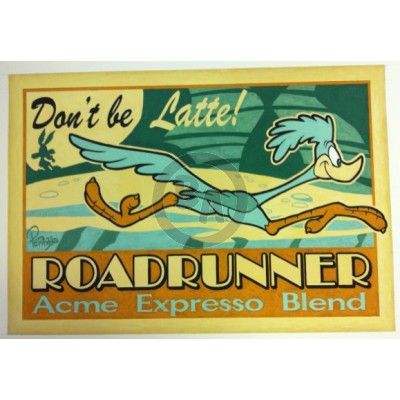 Don't Be Latte! (Road Runner) by Mike Peraza