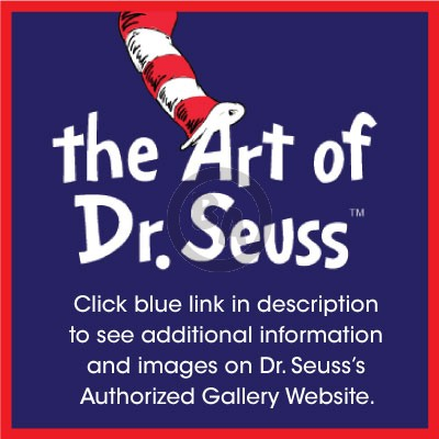 Click blue link in description to see additional information and images on Dr. Seuss's Authorized Gallery Website.